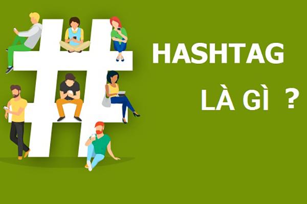Hashtag là gì? Và bạn sẽ làm gì với Hashtags?
